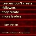 Leaders dont create followers